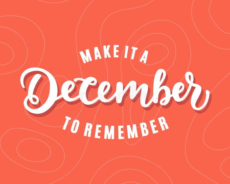 Το κάνετε έναν Δεκέμβριο που θυμάται εγγραφή χεριών, σύγχρονη καλλιγραφία απεικόνιση αποθεμάτων