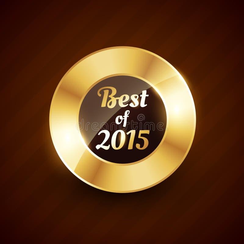 Το καλύτερο συμβόλου σχεδίου διακριτικών ετικετών του 2015 του χρυσού διανυσματική απεικόνιση