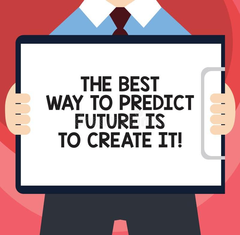 Το κείμενο γραφής που γράφει τον καλύτερο τρόπο να προβλεφθεί το μέλλον πρόκειται να το δημιουργήσει Έννοια που σημαίνει δημιουργ διανυσματική απεικόνιση
