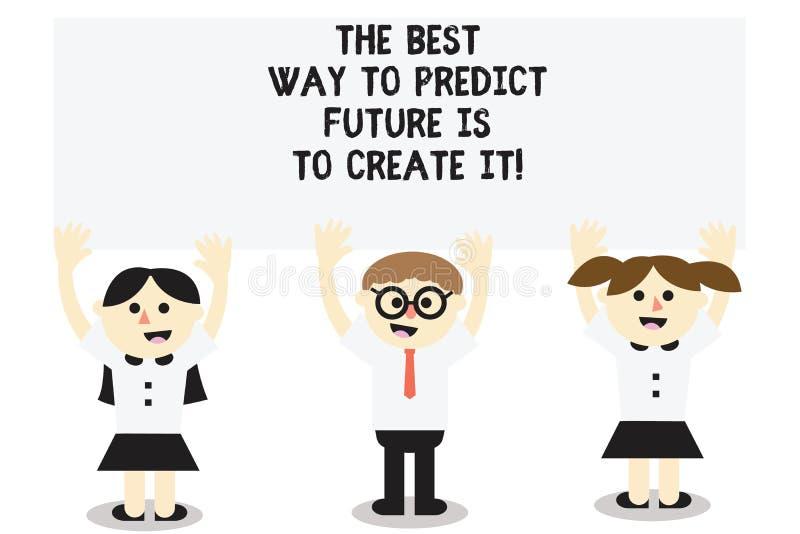 Το κείμενο γραψίματος λέξης ο καλύτερος τρόπος να προβλεφθεί το μέλλον πρόκειται να το δημιουργήσει Επιχειρησιακή έννοια για τη δ διανυσματική απεικόνιση