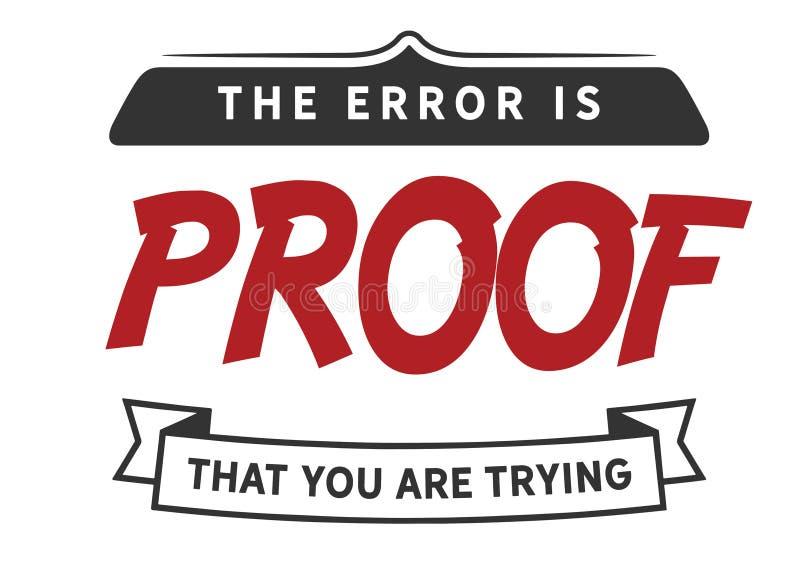 Το λάθος είναι απόδειξη που δοκιμάζετε στοκ εικόνα με δικαίωμα ελεύθερης χρήσης