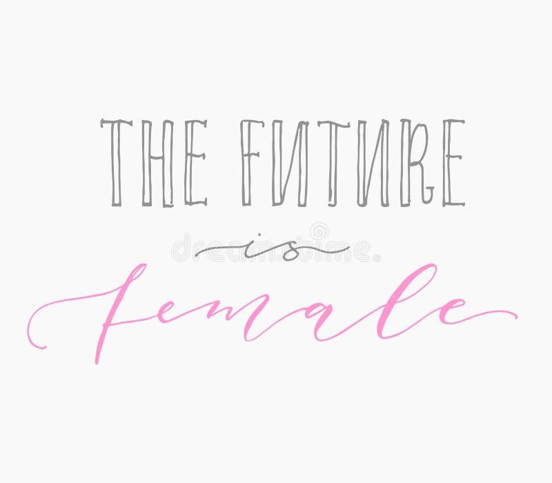 Το μέλλον είναι θηλυκό Χειρόγραφο απόσπασμα καλλιγραφίας φεμινισμού, κινητήριο σύνθημα γυναικών Φεμινιστικό ρητό τυπογραφία διανυσματική απεικόνιση
