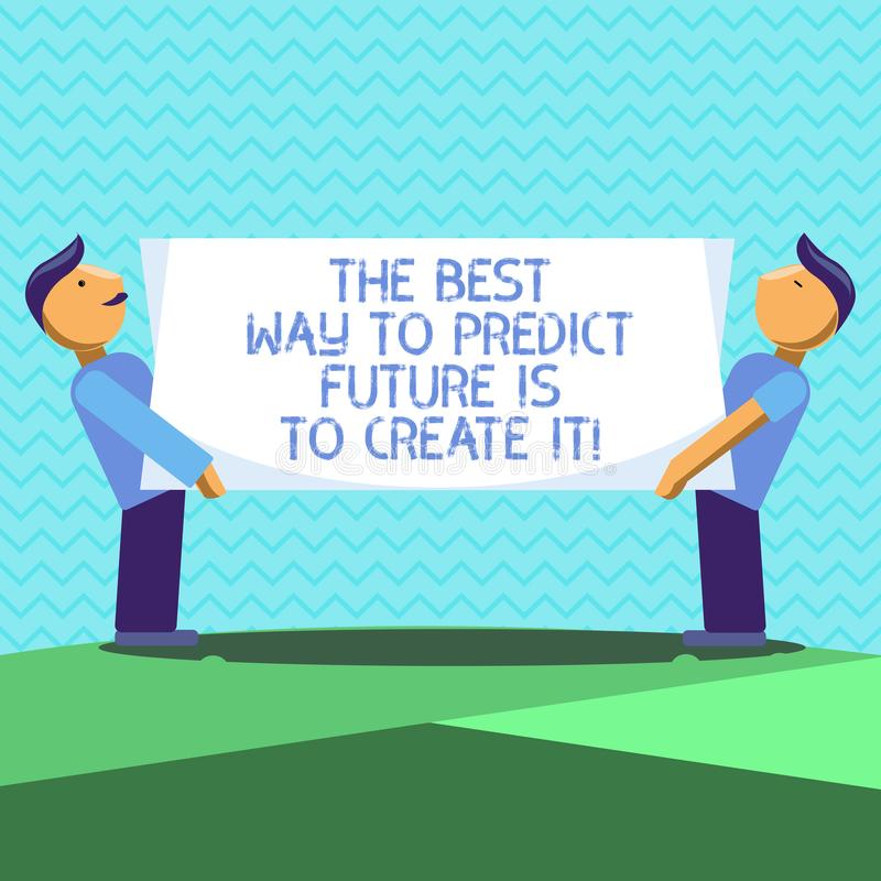 Το σημάδι κειμένων που παρουσιάζει καλύτερο τρόπο να προβλεφθεί το μέλλον είναι να δημιουργηθεί Εννοιολογική φωτογραφία που δημιο διανυσματική απεικόνιση