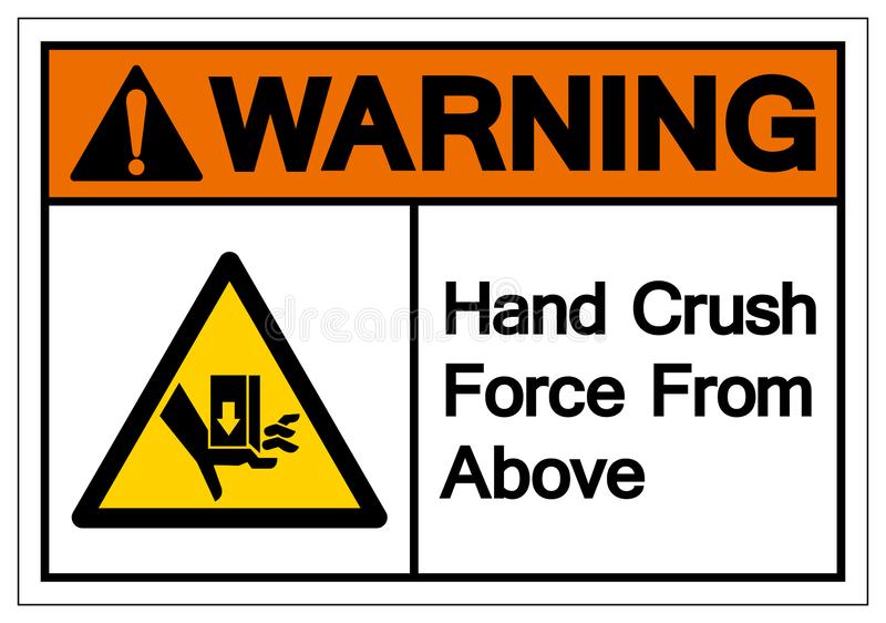 Το σημάδι συμβόλων δύναμης συντριβής χεριών προειδοποίησης άνωθεν, διανυσματική απεικόνιση, απομονώνει στην άσπρη ετικέτα υποβάθρ διανυσματική απεικόνιση