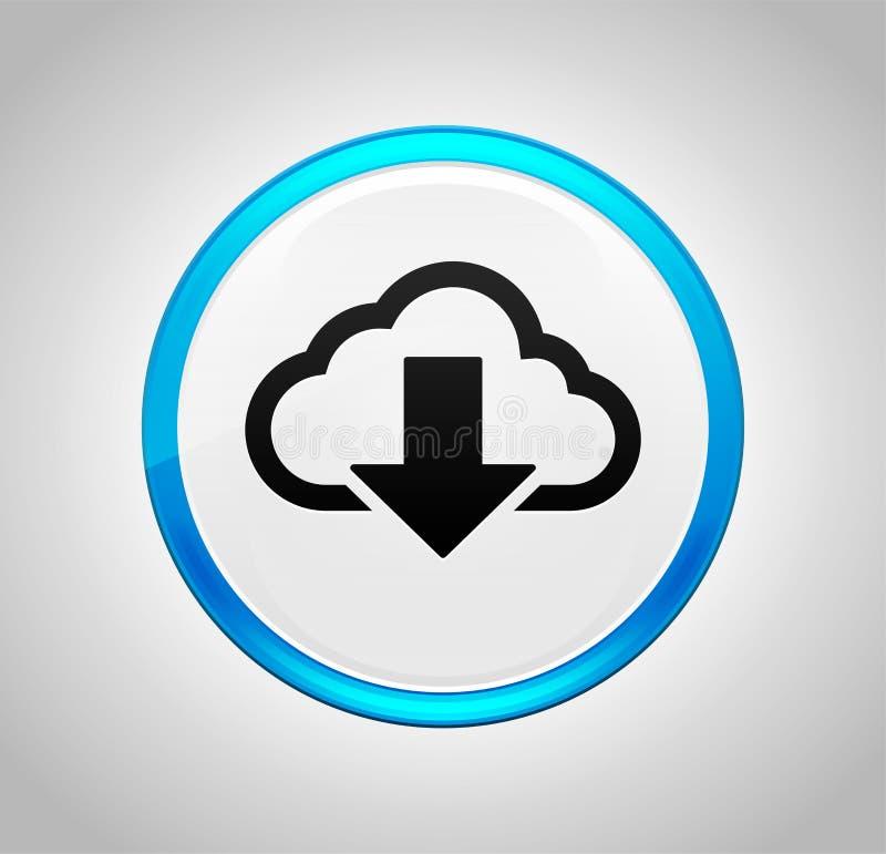 Το σύννεφο μεταφορτώνει το εικονίδιο γύρω από το μπλε κουμπί ώθησης ελεύθερη απεικόνιση δικαιώματος