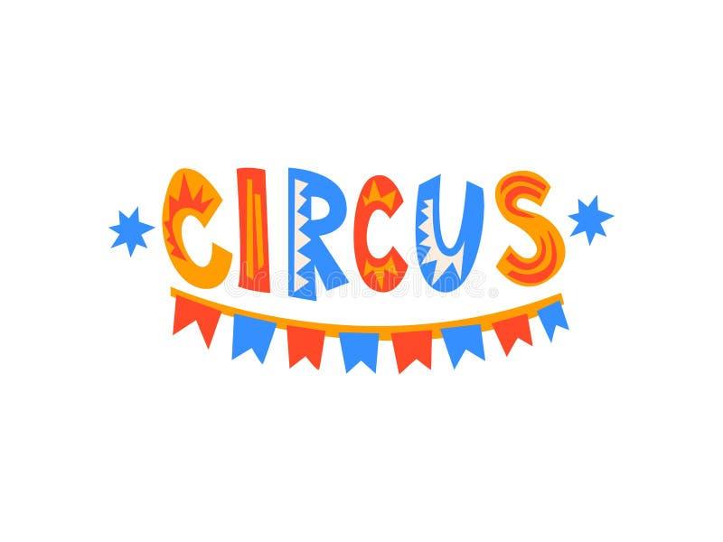 Το τσίρκο παρουσιάζει έμβλημα, καρναβάλι, εορταστική αφίσα με τη διανυσματική απεικόνιση κινούμενων σχεδίων σημαιών κόμματος διανυσματική απεικόνιση