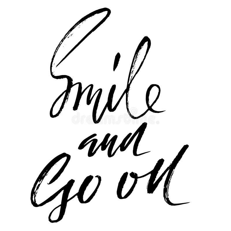 Το χαμόγελο και συνεχίζεται Συρμένη χέρι γράφοντας αφίσα κινήτρου Διανυσματική σύγχρονη τυπογραφία Χειρόγραφη ξηρά βούρτσα grunge διανυσματική απεικόνιση