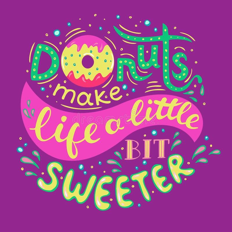 Το Donuts καθιστά τη ζωή λίγο πιό γλυκιά Γραμμένη χέρι φράση στο ιώδες υπόβαθρο διανυσματική απεικόνιση