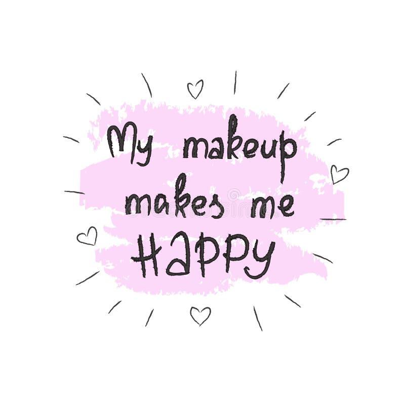Το makeup μου με κάνει ευτυχησμένο - χειρόγραφο κινητήριο απόσπασμα, κινητήριες απεικονίσεις ελεύθερη απεικόνιση δικαιώματος