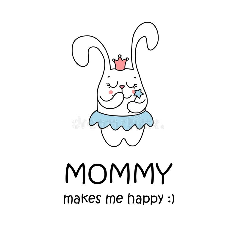 Το Mom μου κάνει την ευτυχή αφίσα με το χαριτωμένο λαγουδάκι λίγη πριγκήπισσα Επίπεδη διανυσματική κάρτα απεικόνισης κινούμενων σ ελεύθερη απεικόνιση δικαιώματος