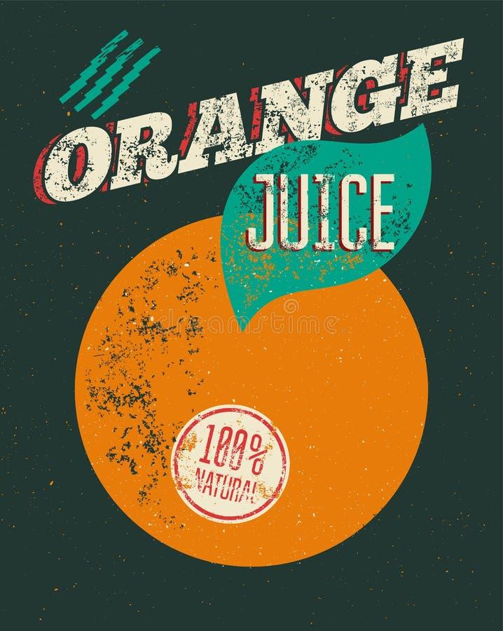 Τυπογραφική αναδρομική αφίσα χυμού από πορτοκάλι grunge με την ετικέτα grunge για το φυσικό προϊόν 100% επίσης corel σύρετε το δι απεικόνιση αποθεμάτων