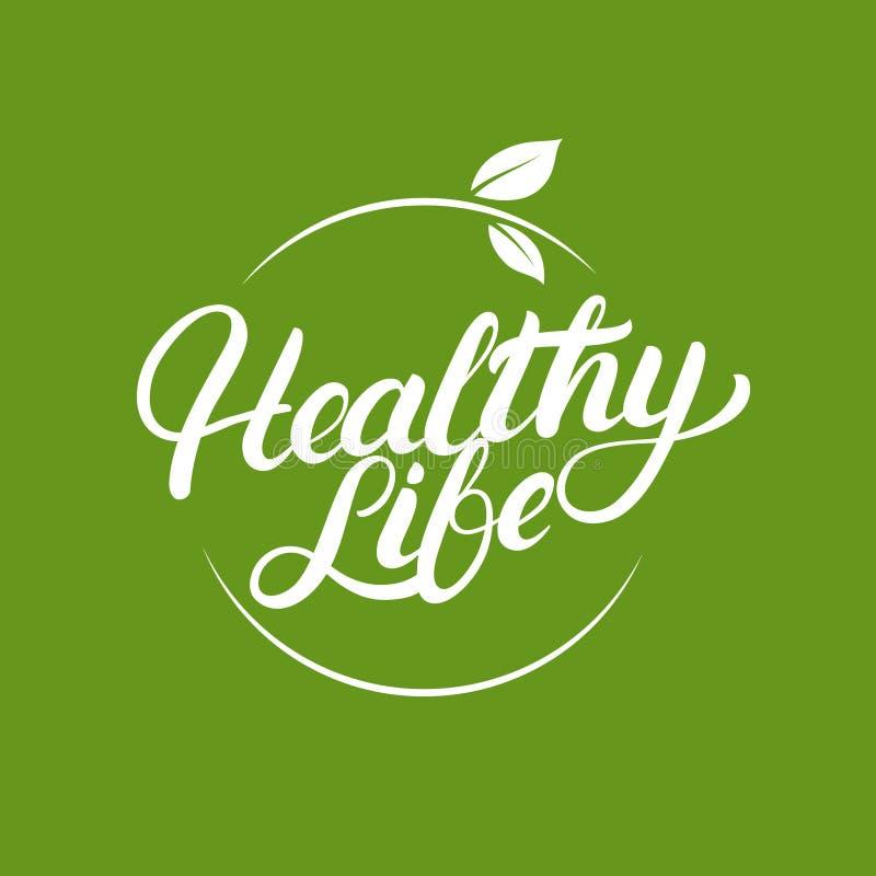 Υγιές λογότυπο, ετικέτα, διακριτικά ή εμβλήματα ζωής γραπτό χέρι γράφοντας με τα φύλλα διανυσματική απεικόνιση