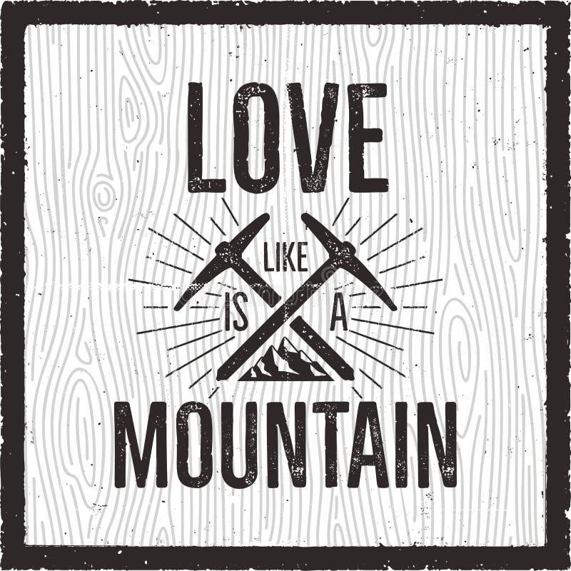 Υπαίθρια έμβλημα λογότυπων Εκλεκτής ποιότητας συρμένο χέρι διακριτικό ταξιδιού βουνών Ο χαρακτηρισμός της αγάπης είναι όπως ένα α ελεύθερη απεικόνιση δικαιώματος
