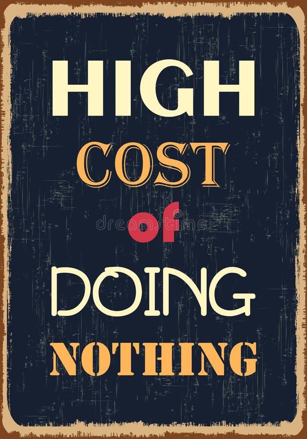 Υψηλό κόστος τίποτα Κινητήριο απόσπασμα Διανυσματική αφίσα τυπογραφίας απεικόνιση αποθεμάτων