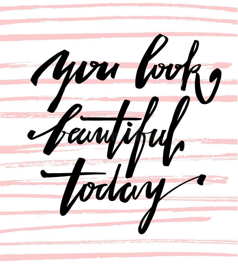 Φαίνεστε όμορφοι σήμερα Γράφοντας χέρι που σύρεται καλλιγραφικό απεικόνιση αποθεμάτων