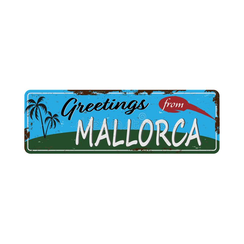 Χαιρετισμοί από την επιγραφή Mallorca Vintage metal με κείμενο ή γραφικά Πλακέτα κασσιτέρου με σκουριασμένο εφέ διανυσματική απεικόνιση