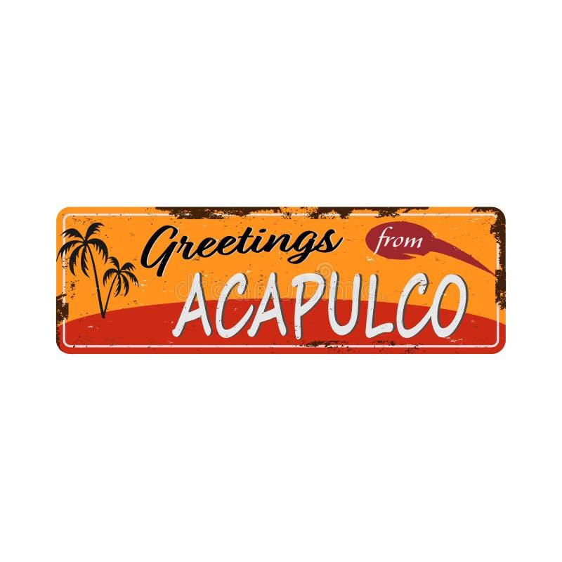 Χαιρετισμοί από τη μεταλλική επιγραφή Acapulco Vintage με κείμενο ή γραφικά Πλακέτα κασσιτέρου με σκουριασμένο εφέ απεικόνιση αποθεμάτων