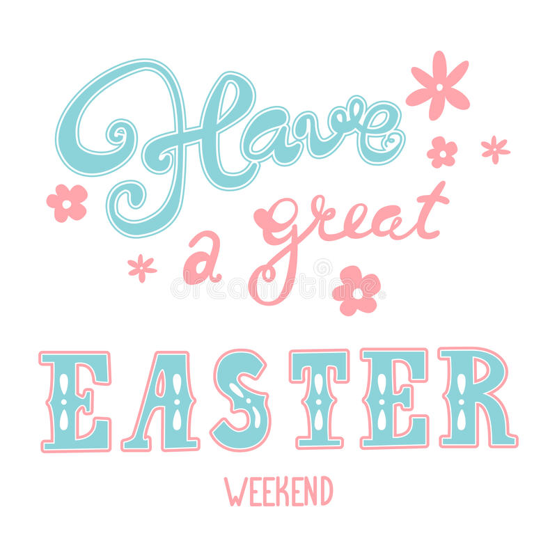 Χαιρετισμοί Πάσχας Επιγραφή εγγραφής χεριών Έχετε ένα μεγάλο Σαββατοκύριακο Πάσχας Διανυσματική διακόσμηση καλλιγραφίας Πάσχας απεικόνιση αποθεμάτων