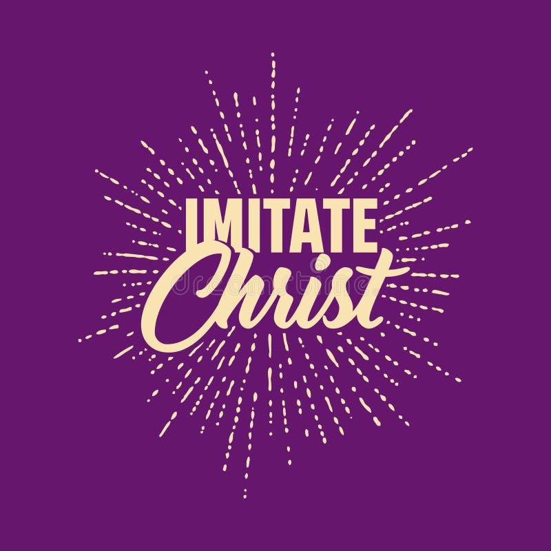 Χριστιανικές τυπογραφία, εγγραφή και απεικόνιση Μιμηθείτε Χριστό διανυσματική απεικόνιση