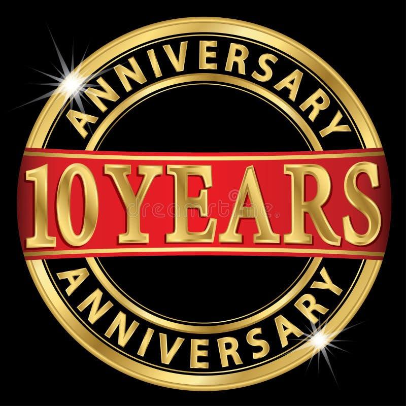 10 χρυσών έτη ετικετών επετείου με την κορδέλλα, διάνυσμα illust διανυσματική απεικόνιση