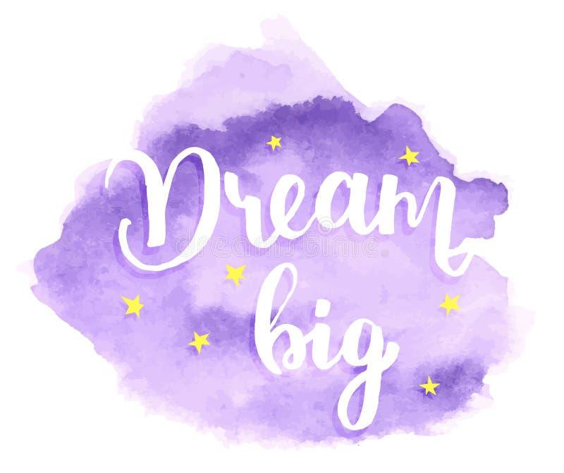Όνειρο μεγάλο - εγγραφή watercolor ελεύθερη απεικόνιση δικαιώματος