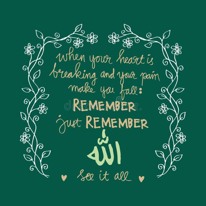 Όταν η καρδιά σας σπάζει και ο πόνος σας σας κάνει την πτώση να θυμηθεί ακριβώς θυμηθείτε τον Αλλάχ Sees αυτό όλοι ελεύθερη απεικόνιση δικαιώματος