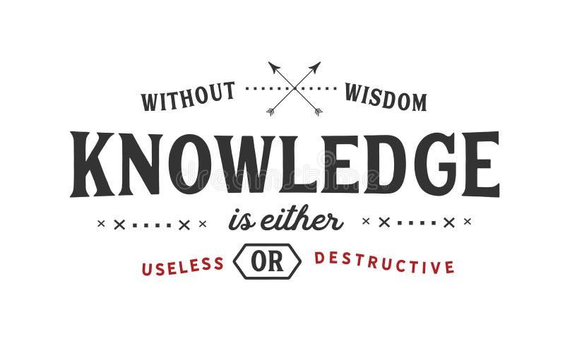 Без премудрости, знание или никудышно или разрушительно иллюстрация штока