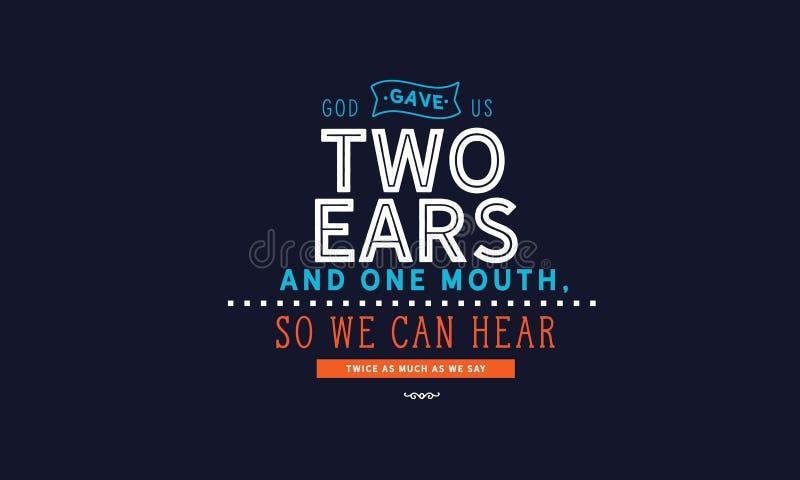 Бог дал нам 2 уш и один рот иллюстрация вектора