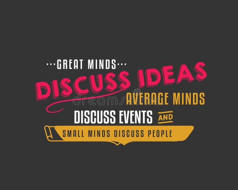 Большие разумы обсуждают идеи средние разумы обсуждают события небольшие разумы обсуждают людей иллюстрация штока