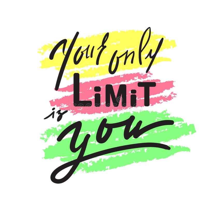 Ваш только предел вы - воодушевите и мотивационная цитата Литерность нарисованная рукой красивая Печать для вдохновляющего плакат иллюстрация штока