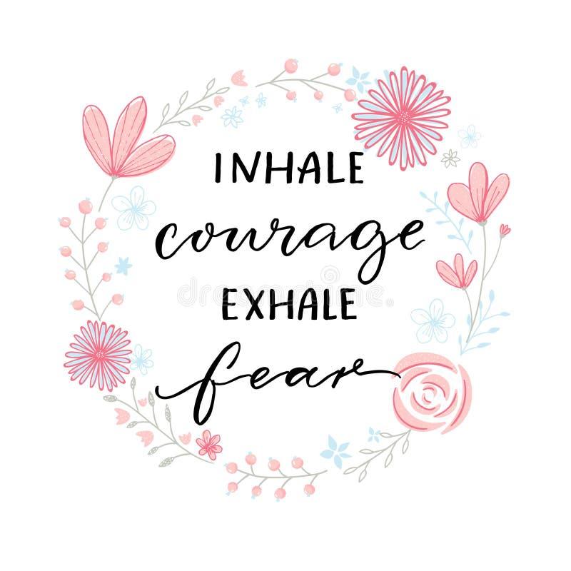 Вдохните смелость выделите страх Поддержка говоря, мотивационная цитата воодушевленности Современная каллиграфия в флористической иллюстрация вектора