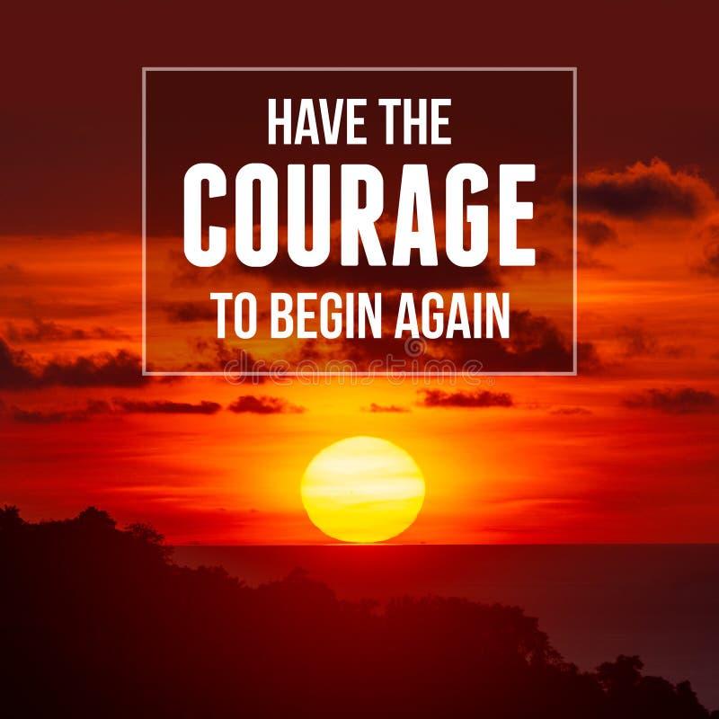 Вдохновительная и мотивирующая цитата Пусть Смелость Начнется Снова стоковая фотография rf