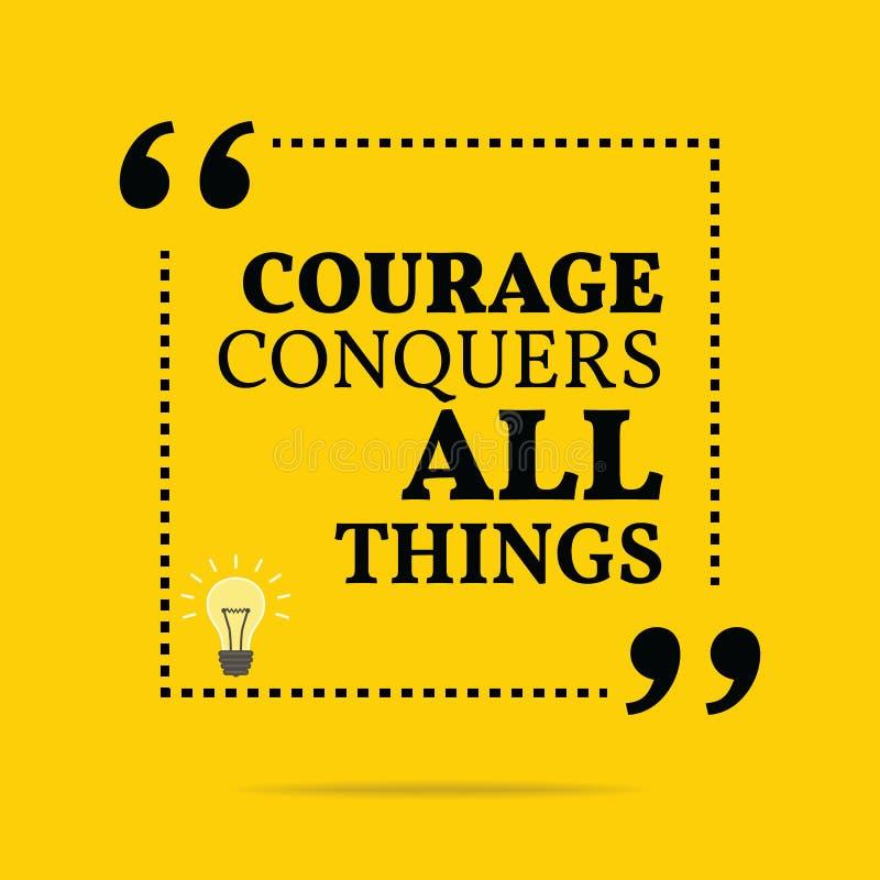 Вдохновляющая мотивационная цитата Смелость завоевывает все вещи иллюстрация штока