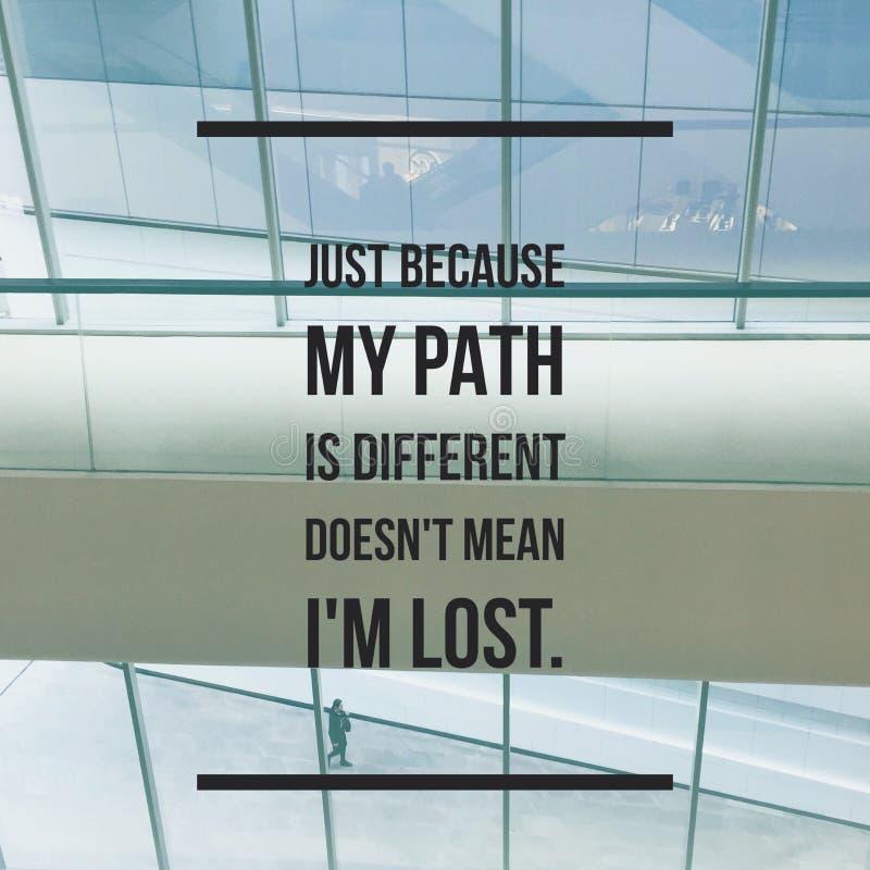 Вдохновляющее мотивационное ` цитаты как раз потому что мой путь различное ` ` середины i ` t doesn потерянное m стоковая фотография rf