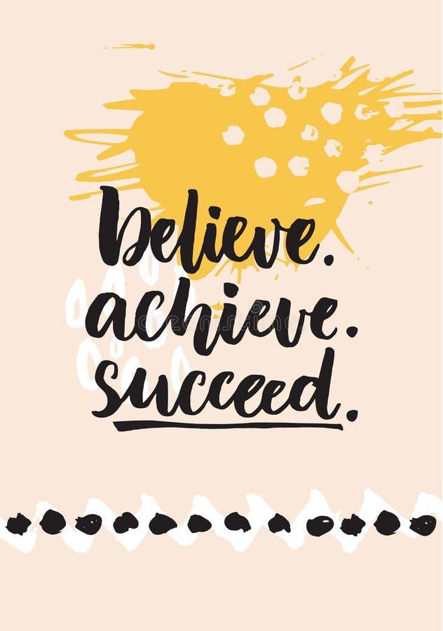 Верьте, достигайте, преуспевайте Вдохновляющая цитата о жизни, положительный бросая вызов говорить Литерность щетки на конспекте иллюстрация штока