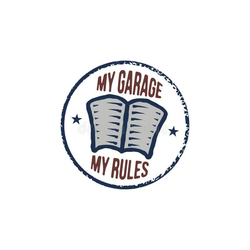 Винтажной концепция нарисованная рукой смешная Ретро дизайн плаката для автоматического механика Мой гараж моя цитата правил Запа иллюстрация вектора