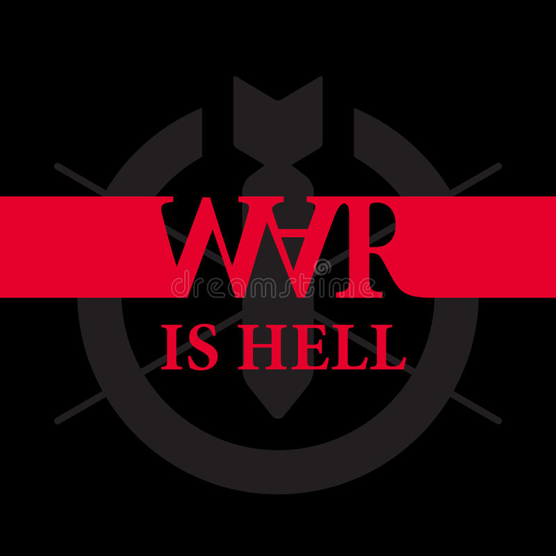 Война ад - плакат анти--войны с лозунгом и силуэтом  иллюстрация вектора