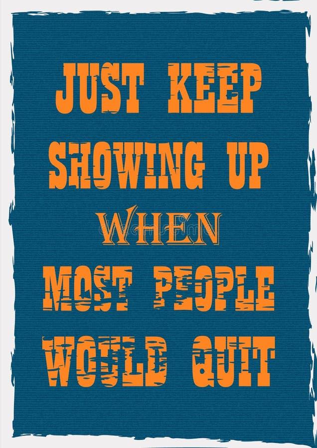 Воодушевляя цитата мотивации как раз держит показать вверх когда большинство людей прекратили бы плакат вектора бесплатная иллюстрация