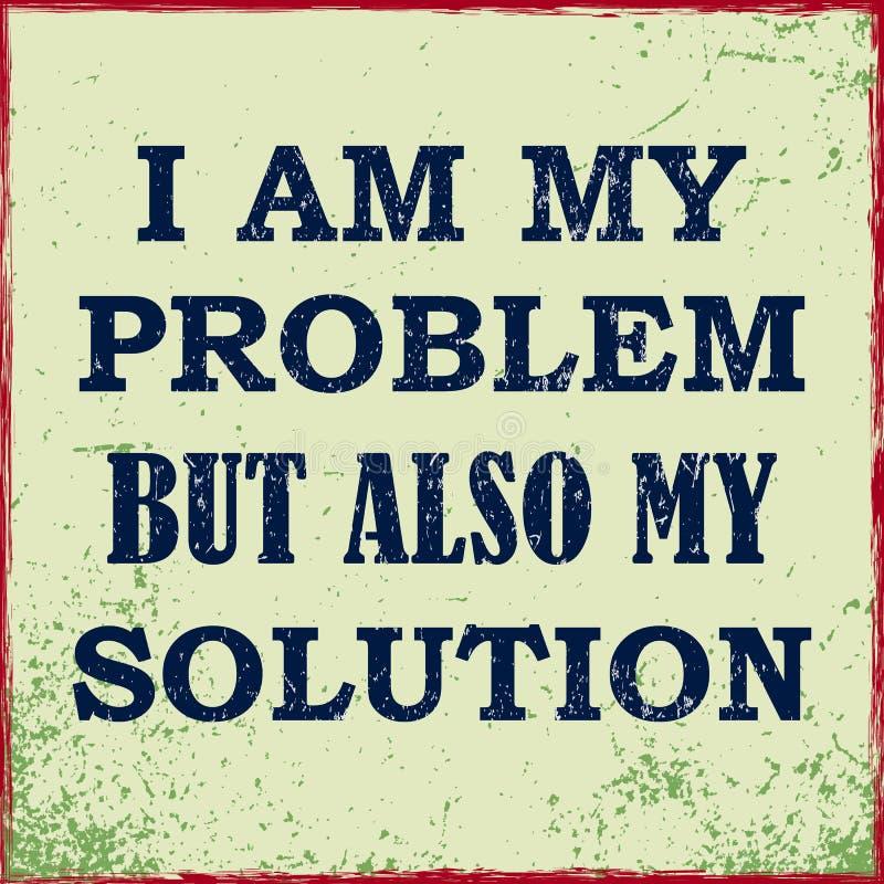 Воодушевляя цитата мотивации я моя проблема но также мой плакат вектора решения иллюстрация штока