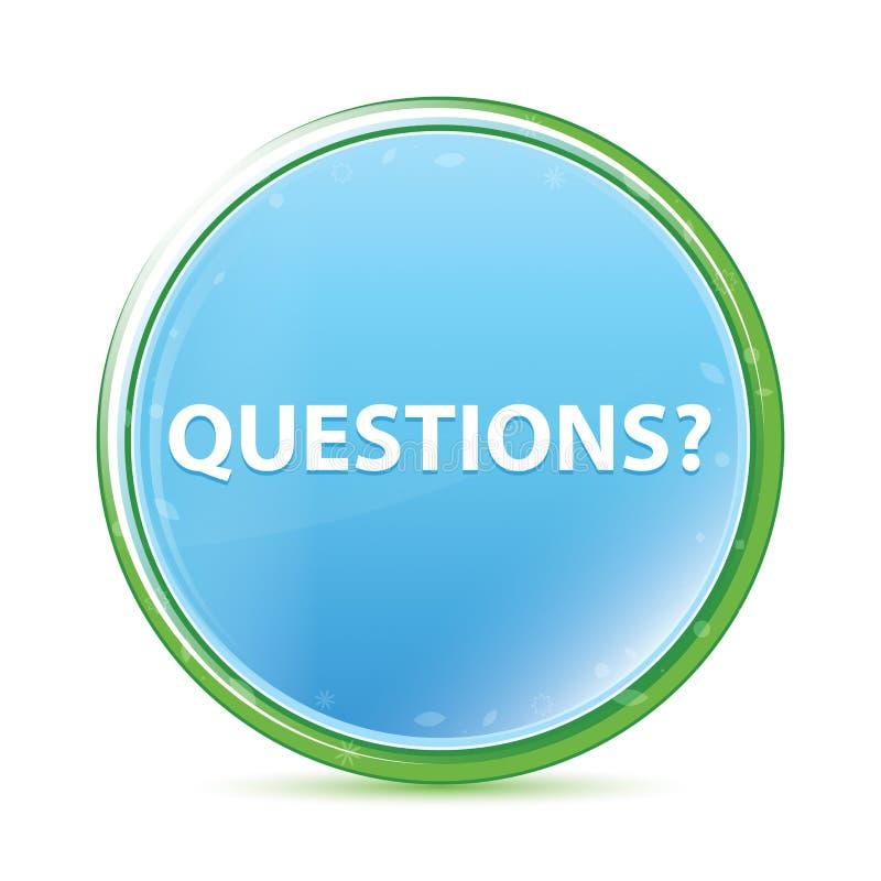 Вопросы? кнопка естественного aqua cyan голубая круглая иллюстрация вектора