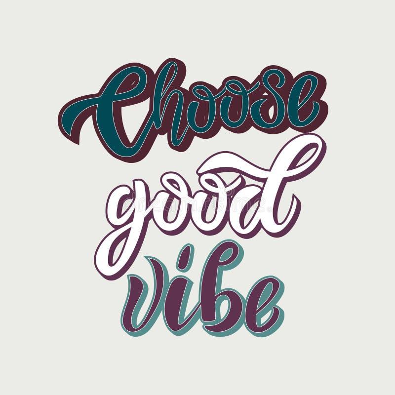 Выберите хорошей открытку цитаты литерности vibe нарисованную рукой вдохновляющую мотивационную, печать дизайна футболки, логотип иллюстрация вектора