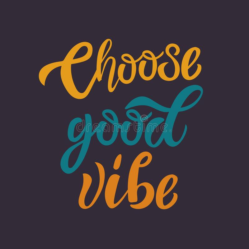 Выберите хорошей открытку цитаты литерности vibe нарисованную рукой вдохновляющую мотивационную, печать дизайна футболки, логотип иллюстрация штока