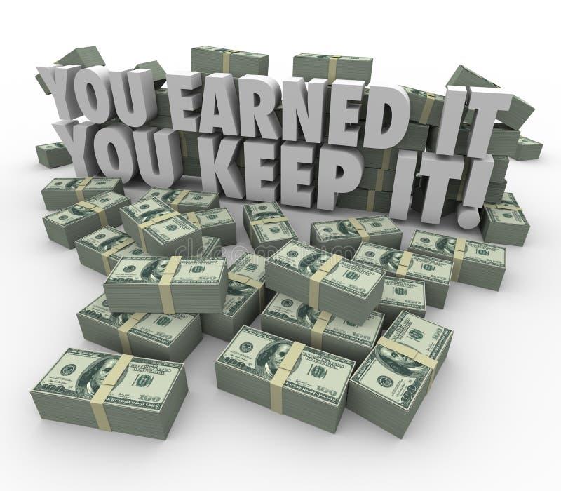 Вы заработали его вы держите его доход стогов денег для избежания оплатить налоги иллюстрация вектора