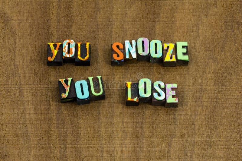 Вы snooze для того чтобы потерять фразу гонора выигрыша бодрствующую бдительную стоковое изображение