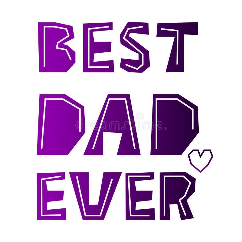 Градиент самого лучшего папы вечно- пурпурный помечая буквами фразу на день отцов Текст с сердцем на белой изолированной предпосы бесплатная иллюстрация
