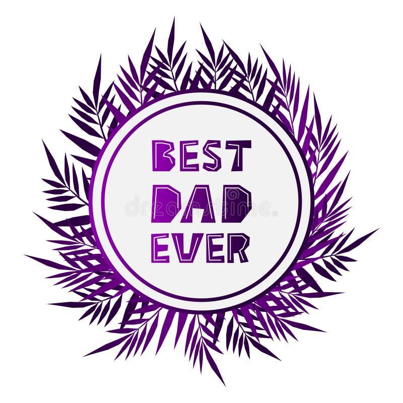 Градиент самого лучшего папы вечно- пурпурный помечая буквами фразу на день отцов Текст в круге на белой предпосылке иллюстрация вектора