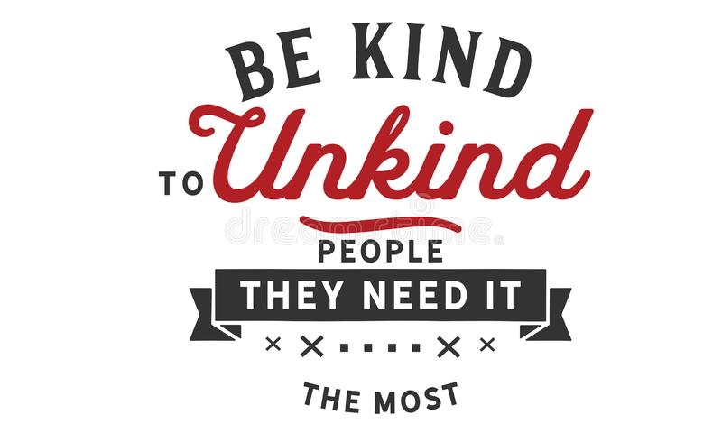 Добросердечный к недобрым людям -- им нужно оно больше всего иллюстрация вектора