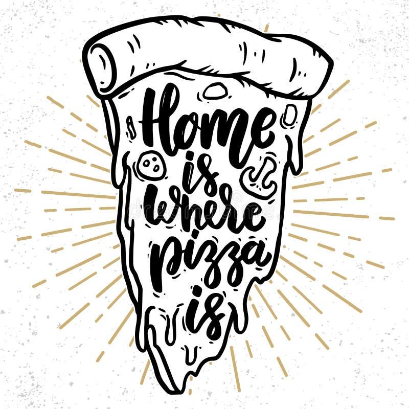 Дом где пицца Помечать буквами фразу с иллюстрацией пиццы стоковые изображения rf