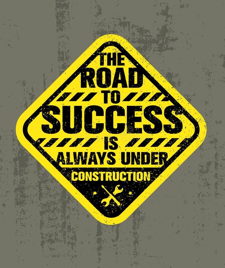 Дорога к успеху всегда под конструкцией Воодушевляя творческая цитата мотивировки Грубый знак оформления вектора иллюстрация вектора