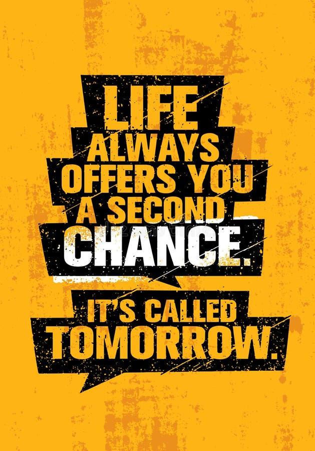 Жизнь всегда предлагает вам второй шанс Оно будет вызвано завтра Воодушевляя творческий шаблон цитаты мотивировки иллюстрация штока